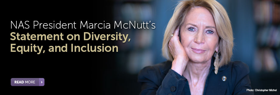 NAS President Marcia McNutt's Statement on Diversity, Equity, and Inclusion