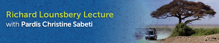 Banner Lounsbery Lecture Sabeti