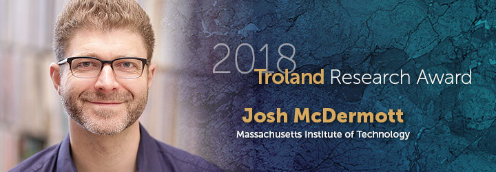 McDermott, Josh 2018 Troland Research Award