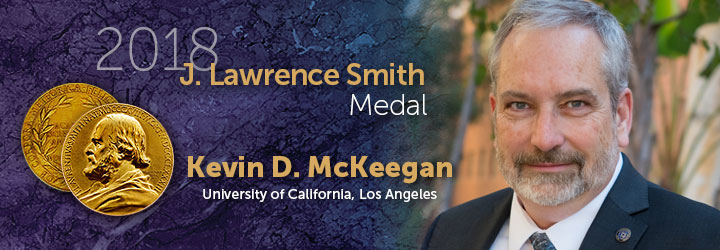 McKeegan, Kevin 2018 J. Lawrence Smith Medal